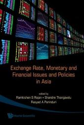 Exchange Rate, Monetary and Financial Issues and Policies in Asia