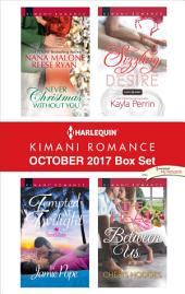 Harlequin Kimani Romance October 2017 Box Set: Never Christmas Without You\Tempted at Twilight\Sizzling Desire\The Heat Between Us