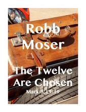 The Twelve Are Chosen: Mark 3:13-19