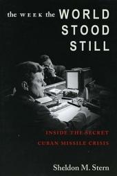 The Week The World Stood Still: Inside The Secret Cuban Missile Crisis