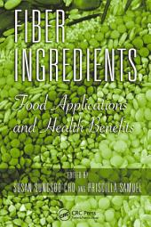 Fiber Ingredients: Food Applications and Health Benefits
