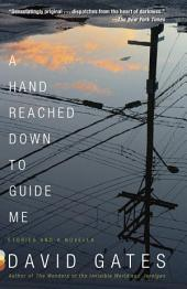 A Hand Reached Down to Guide Me: Stories and a novella