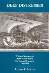 Deep Distresses: William Wordsworth, John Wordsworth, Sir George Beaumont, 1800-1808