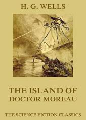 The Island of Doctor Moreau (Extended Annotated Edition)