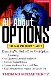 ALL ABOUT OPTIONS, 2/E: The Easy Way to Get Started