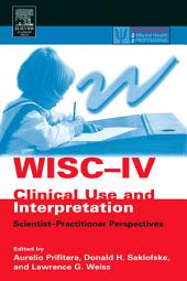 WISC-IV Clinical Use and Interpretation: Scientist-Practitioner Perspectives