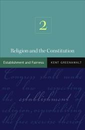 Religion and the Constitution: Volume 2: Establishment and Fairness, Volume 2