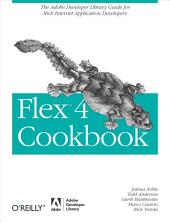 Flex 4 Cookbook: Real-world recipes for developing Rich Internet Applications