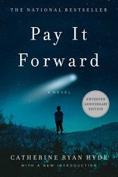 Pay It Forward: A Novel