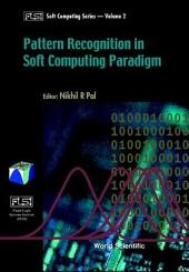 Pattern Recognition in Soft Computing Paradigm