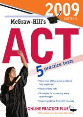 McGraw-Hill's ACT, 2009 Edition: Edition 3