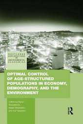 Optimal Control of Age-structured Populations in Economy, Demography, and the Environment