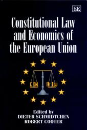 Constitutional Law and Economics of the European Union