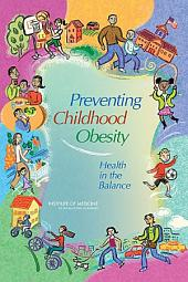 Preventing Childhood Obesity:: Health in the Balance