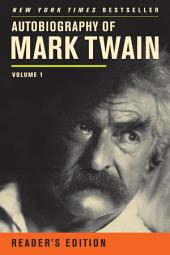 Autobiography of Mark Twain: Volume 1, Reader's Edition, Volume 1