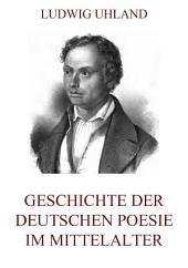 Geschichte der deutschen Poesie im Mittelalter (Erweiterte Ausgabe)