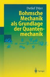 Bohmsche Mechanik als Grundlage der Quantenmechanik