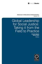 Global Leadership for Social Justice: Taking it from the Field to Practice