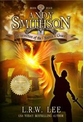 Resurrection of the Phoenix's Grace (Andy Smithson Book Four): Phoenix Teen & Young Adult Epic Fantasy with Phoenixes