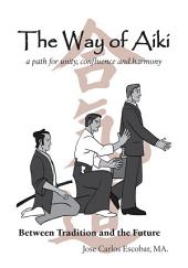 The Way of Aiki: A Path of Unity, Confluence and Harmony