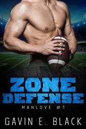 Zone Defence: A ManLove Erotic Romance