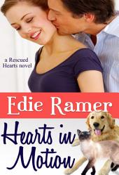 Hearts in Motion: Rescued Hearts, Book 1