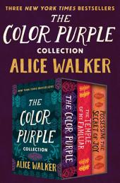 The Color Purple Collection: The Color Purple, The Temple of My Familiar, and Possessing the Secret of Joy