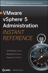VMware vSphere 5 Administration Instant Reference: Edition 2