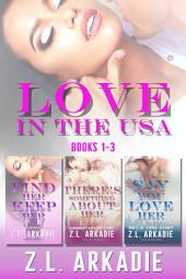 LOVE in the USA Series (Contemporary Romance Box Set, Books 1-3): Find Her, Keep Her/There's Something About Her/Say You Love Her