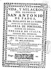 Vida y milagros del glorioso San Antonio de Padua ...