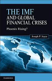 The IMF and Global Financial Crises: Phoenix Rising?