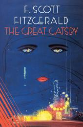 The Great Gatsby: The Authentic Edition from Fitzgerald's Original Publisher: The authentic edition from Fitzgerald's original publisher