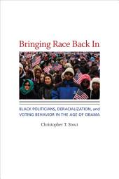 Bringing Race Back In: Black Politicians, Deracialization, and Voting Behavior in the Age of Obama