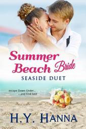 Summer Beach Bride: Seaside Duet: (A sweet clean small town beach romance set Down Under) ~ Book 5