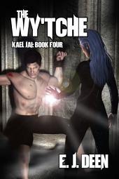 The Wy'tche (Kael Jai: Book Four)