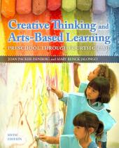 Creative Thinking and Arts-Based Learning: Preschool Through Fourth Grade