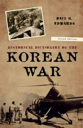 Historical Dictionary of the Korean War: Edition 2