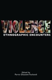 Violence: Ethnographic Encounters