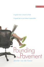 Pounding the Pavement: A Novel