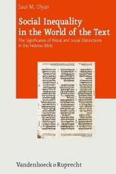 Social Inequality in the World of the Text: The Significance of Ritual and Social Distinctions in the Hebrew Bible
