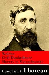 Walden + Civil Disobedience + Slavery in Massachusetts