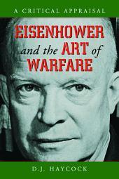Eisenhower and the Art of Warfare: A Critical Appraisal