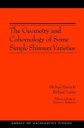 The Geometry and Cohomology of Some Simple Shimura Varieties. (AM-151)