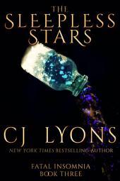 The Sleepless Stars: Fatal Insomnia, Book #3