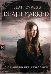 Death Marked - Die Magierin der Assassinen: Band 1