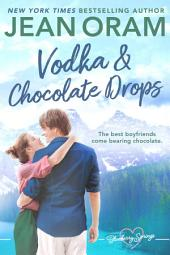 Vodka and Chocolate Drops: A Blueberry Springs Chick Lit Sweet Contemporary Romance