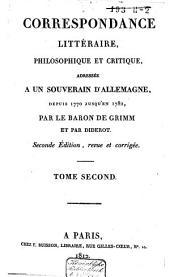 Correspondance littéraire, philosophique et critique, adressée á un souverain d'Allemagne: v.1-5 Depuis 1770 jusqu'en 1782