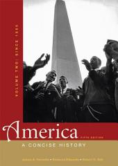 America: A Concise History, Volume II: Since 1865: Edition 5