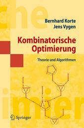 Kombinatorische Optimierung: Theorie und Algorithmen