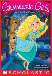 Grimmtastic Girls #6: Goldilocks Breaks In